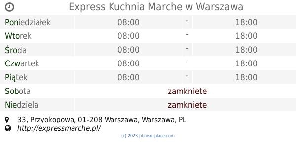 Express Kuchnia Marche Warszawa Godziny Otwarcia 33 Przyokopowa