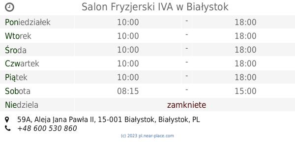 Salon Fryzjerski Iva Białystok Godziny Otwarcia 59a Aleja Jana
